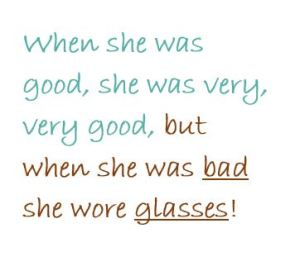 When she was bad she wore glasses!